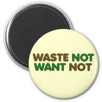 Waste not want not on earth day magnet