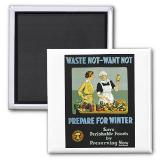 Waste Not - Want Not Prepare for Winter Fridge Magnets
