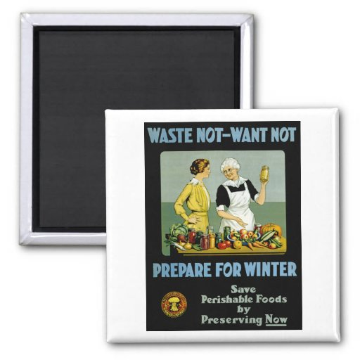 Waste Not - Want Not ~ Prepare for Winter Fridge Magnets