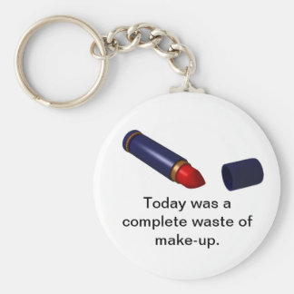 Waste of Make-up. Key Ring