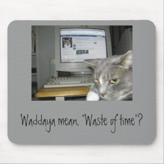 """""""Waste of time""""? Mouse Mat"""