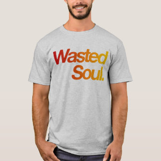 Wasted Soul T-Shirt