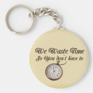 Wasted Time Basic Round Button Key Ring