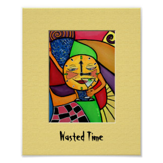 WaStEd TiMe Colorful Art Print