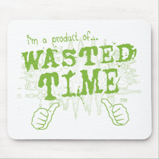 wasted time mousepad