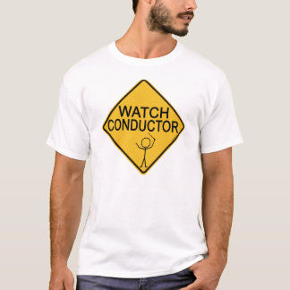 Watch Conductor T-Shirt