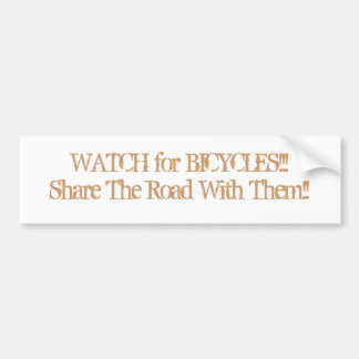 WATCH for BICYCLES/Share The Road With Them!! Car Bumper Sticker