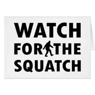 Watch for Squatch Card