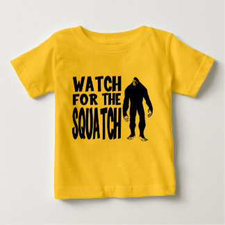 Watch for the SQUATCH! Baby T-Shirt