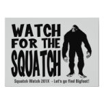 Watch for the Squatch  Bigfoot Hunting Invitation