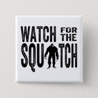 Watch for the Squatch - Funny Bigfoot 15 Cm Square Badge