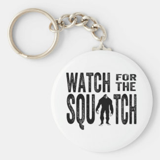 Watch for the Squatch - Funny Bigfoot Key Ring