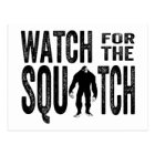 Watch for the Squatch - Funny Bigfoot Postcard