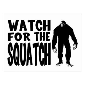 Watch for the SQUATCH! Postcard