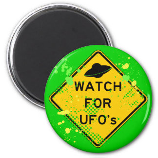 WATCH FOR UFO's 6 Cm Round Magnet