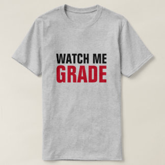 Watch Me Grade Funny Professor Teacher T-Shirt