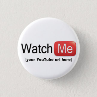 Watch Me on YouTube (Basic) 3 Cm Round Badge