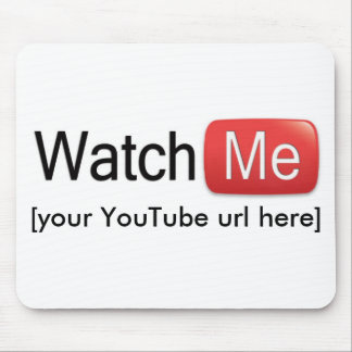 Watch Me on YouTube (Basic) Mouse Mat