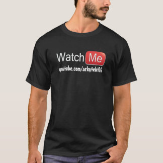 Watch Me on YouTube (Basic) T-Shirt