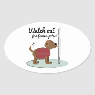 Watch Out For Frozen Poles Oval Sticker