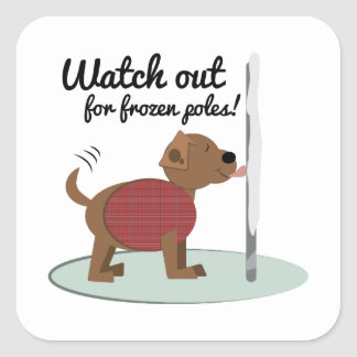Watch Out For Frozen Poles Stickers