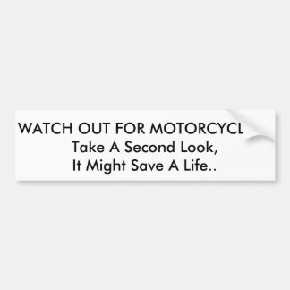 WATCH OUT FOR MOTORCYCLES!! BUMPER STICKER