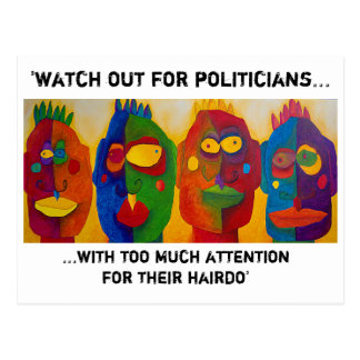 'watch out for politicians...' postcard