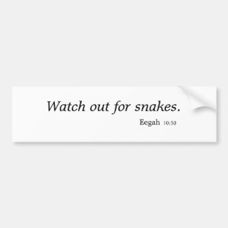 """""""Watch out for snakes"""" bumper sticker"""