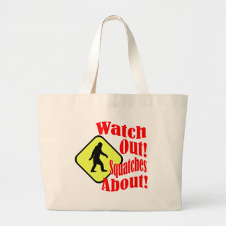 Watch out! Squatches about! Jumbo Tote Bag