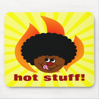 Watch Out You are in the Presence of Hot Stuff Mousepad