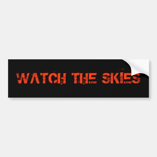 WATCH THE SKIES BUMPER STICKER
