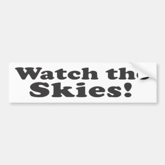 Watch the Skies! Bumper Sticker