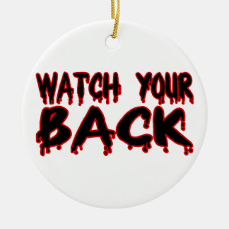 Watch Your Back Round Ceramic Decoration