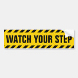 Watch Your Step Caution Sign Bumper Sticker