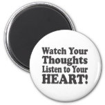 Watch Your Thoughts Listen to your HEART! - Stacke Magnet