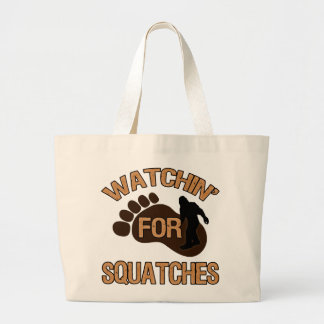 Watchin' For Squatches Large Tote Bag