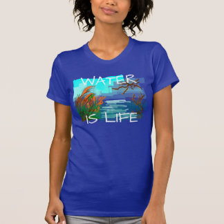 """""""Water is life"""" with river T-Shirt"""