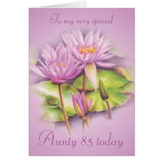 Water lily floral Aunty 85th birthday card