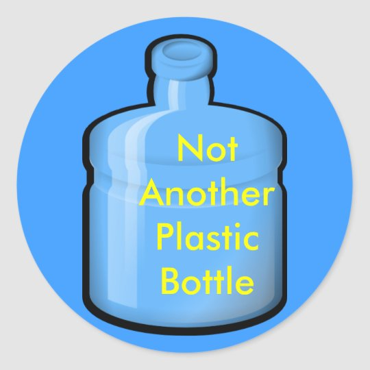 water, Not Another Plastic Bottle Classic Round Sticker