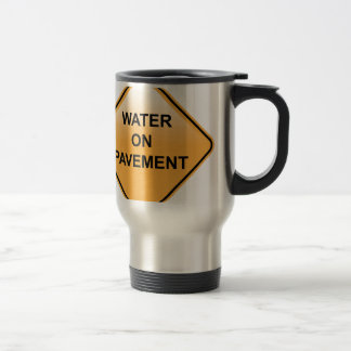 Water on Pavement Sign Flooded Area Travel Mug