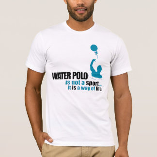 "WATER POLO IS NOT A SPORT IT""S A WAY OF LIFE"