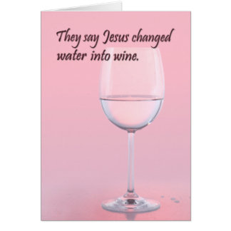 Water To Wine Birthday Card