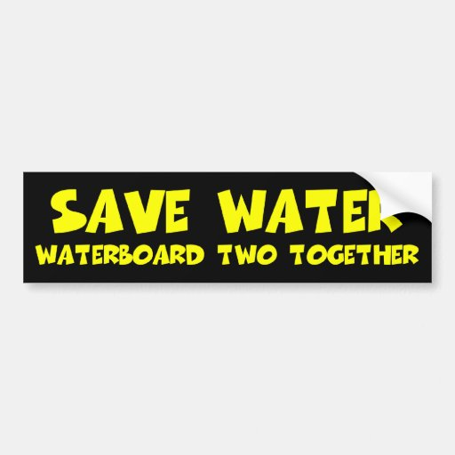 Waterboarding anti Obama anti liberals Bumper Sticker