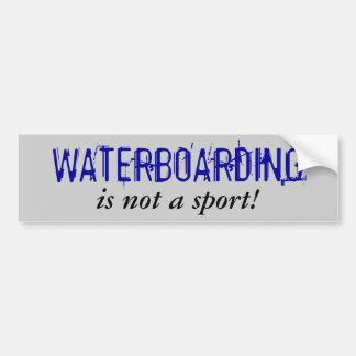 WATERBOARDING, is not a sport! Car Bumper Sticker