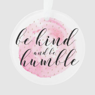 Watercolor Be Kind and Be Humble Quote