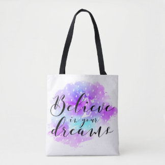 Watercolor Believe in Your Dreams Quote Tote Bag
