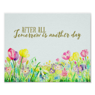 Watercolor Spring Flower Tomorrow Is Another Day Poster