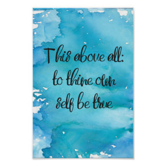 Watercolor, This Above All To Thine Own Self Be Tr Poster