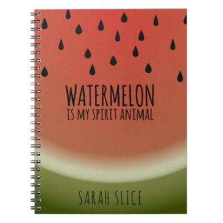 Watermelon is my Spirit Animal Quote Personalized Notebooks