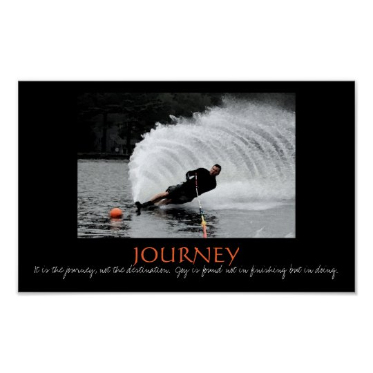 Waterski -  It is the journey, not the destination Poster